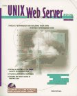 Paul Jones: The Unix Web Server Book: Tools & Techniques for Building Your Own Internet Information Site