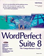 Word Perfect Suite 8: The Comprehensive…