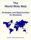 Cameron, Debra: The World Wide Web: Strategies and Opportunities for Business