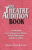 Ratliff, Gerald Lee: The Theatre Audition Book: Playing Monologs from Contemporary, Modern, Period, Shakespeare and Classical Plays