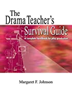 The Drama Teacher's Survival Guide: A…