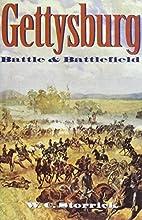 Gettysburg Battle and Battlefield by W. C.…