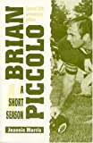 Morris, Jeannie: Brian Piccolo: A Short Season