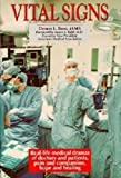 Breo, Dennis L.: Vital Signs: Real-Life Medical Dramas of Doctors and Patients, Pain and Compassion, Hope and Healing