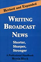 Writing Broadcast News, Rev. Ed. by Mervin…