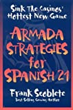 Scoblete, Frank: Armada Strategies for Spanish 21