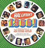 Lifson, Hal: Hal Lifson&#39;s 1966!: A Personal View of the Coolest Year in Pop Culture History