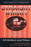 Williams, Austin B.: Straight Whisky: A Living History of Sex, Drugs and Rock &#39;N&#39; Roll on the Sunset Strip