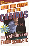 Scoblete, Frank: Beat the Craps Out of the Casinos: How to Play and Win