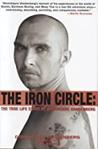 The Iron Circle: The True Life Story of…