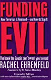 Ehrenfeld, Rachel: Funding Evil: How Terrorism Is Financed and How to Stop It