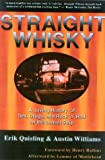 Williams, Austin B.: Straight Whisky: A Living History Of Sex, Drugs And Rock &#39;n&#39; Roll