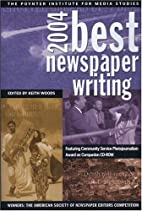 Best Newspaper Writing 2004 by Keith Woods