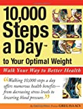 Isaacs, Greg: 10,000 Steps a Day to Your Optimal Weight: Walk Your Way to Better Health