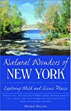Williams, Deborah: Natural Wonders of New York: Exploring Wild and Scenic Places