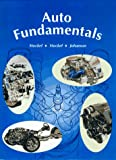 Stockel, Martin W.: Auto Fundamentals: How and Why of the Design, Construction, and Operation of Automobiles  Applicable to All Makes and Models