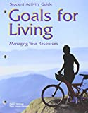 Wehlage, Nancy: Goals for Living Managing Your Resources: Student Activity Guide