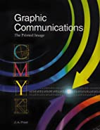 Graphic Communications: The Printed Image by…