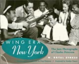 Peterson, Charles: Swing Era New York: The Jazz Photographs of Charles Peterson