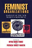 Ferree, Myra M.: Feminist Organizations: Harvest of the New Women's Movement