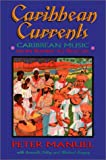 Manuel, Peter: Caribbean Currents: Caribbean Music from Rumba to Reggae