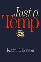 Just a Temp by Kevin Daniel Henson