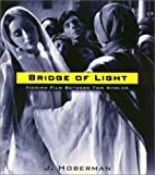 Bridge of Light by J. Hoberman