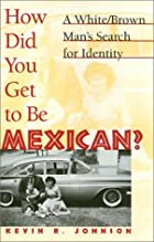 How Did You Get to Be Mexican?: A…