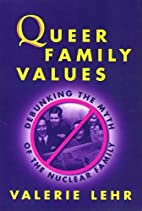 Queer Family Values : Debunking the Myth of…