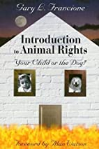 Introduction to Animal Rights: Your Child or…