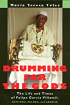 Drumming For The Gods (Studies In Latin…