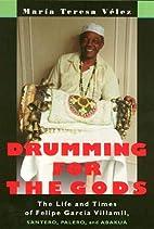Drumming For The Gods (Studies In Latin…
