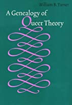 A Genealogy Of Queer Theory by William B.…