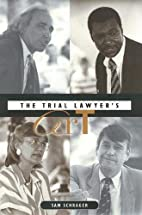 The Trial Lawyer's Art by Sam Schrager