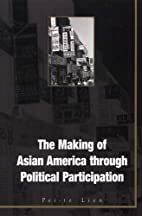 The Making of Asian America Through…