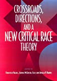 Valdes, Francisco: Crossroads, Directions, and a New Critical Race Theory