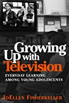 Growing Up With Television: Everyday…
