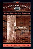 Stiehm, Judith Hicks: The U.S. Army War College: Military Education in a Democracy