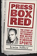Press Box Red: The Story of Lester Rodney,…