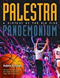 Lyons, Robert: Palestra Pandemonium: A History Of The Big 5