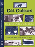 Alger, Janet M.: Cat Culture: The Social World of a Cat Shelter