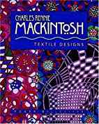 Charles Rennie Mackintosh: Textile Designs…