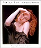 Schatz, Howard: Seeing Red: The Rapture of Redheads  Photography