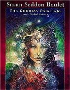 Susan Seddon Boulet: The Goddess Paintings…
