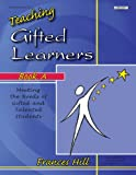 Hill, Frances: TEACHING GIFTED LEARNERS: BOOK A