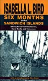 Bird, Isabella: Six Months in the Sandwich Islands: Among Hawaii's Palm Groves, Coral Reefs, and Volcanoes