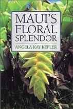 Maui's Floral Splendor by Angela Kay…
