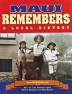 Maui Remembers: A Local History by Gail…