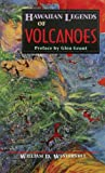 Westervelt, William D.: Hawaiian Legends of Volcanoes