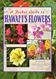 Peebles, Douglas: A Pocket Guide to Hawaii's Flowers